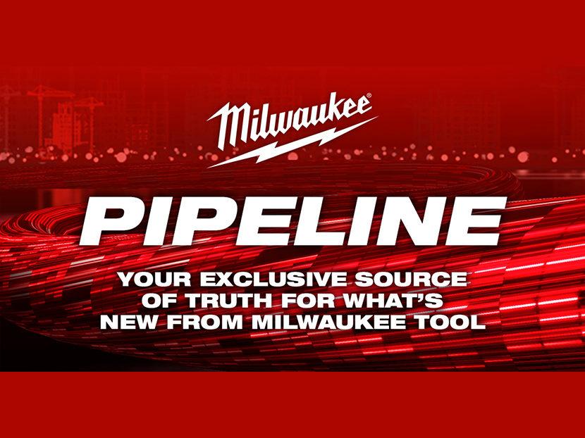 Milwaukee Tool Announces 'The Milwaukee PIPELINE':  A Virtual New Product Series