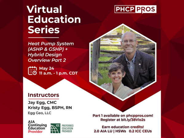 """Registration Open for Virtual PHCPPros Course: """"Heat Pump System (ASHP & GSHP) + Hybrid Design Overview Part 2"""""""