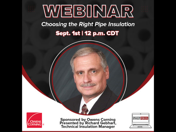 Owens Corning to Sponsor, Present PHCPPros Webinar on Choosing the Right Pipe Insulation