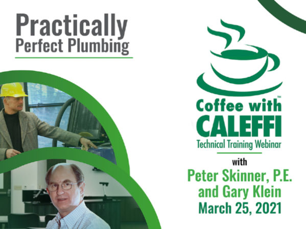 Join Coffee with Caleffi Webinar Series: Practically Perfect Plumbing