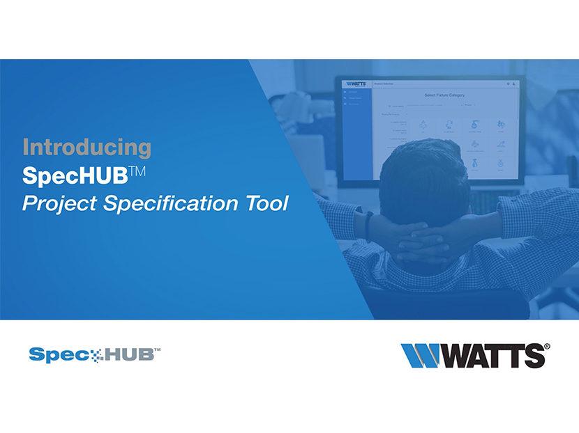 Watts Announces SpecHUB, a Comprehensive New Project Specification Tool for Specifiers 1