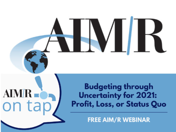 AIM/R Presents Free Webinar Budgeting through Uncertainty for 2021: Profit, Loss, or Status Quo 2