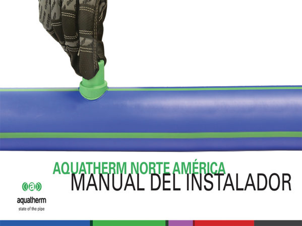 Aquatherm Offers Online Spanish Version of Updated Installer Manual