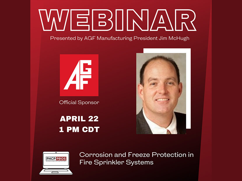 """AGF Manufacturing to Sponsor, Present PHCPPros Webinar: """"Corrosion and Freeze Protection in Fire Sprinkler Systems"""""""