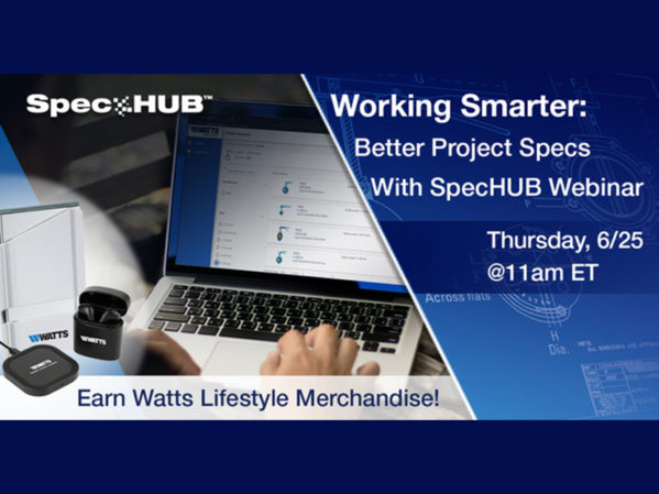 "Watts to Host Webinar — ""Working Smarter: Better Project Specs with SpecHUB"""