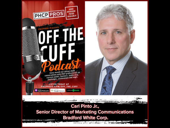 PHCPPros Off the Cuff: Carl Pinto Jr., Senior Director of Marketing Communications, Bradford White Corp.