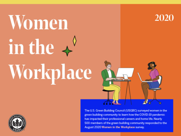 Report: Women in Green Building Find Support from Employers, but Still Face Mounting Pressure Due to COVID-19