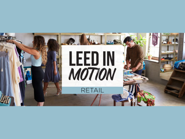 USGBC Report Reveals Prominence of LEED Certification Among Major Retailers Pursuing ESG Goals